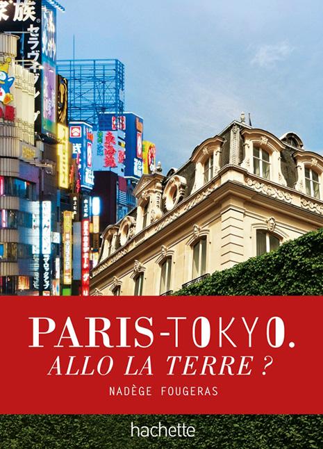 Paris Tokyo Allo la terre ?