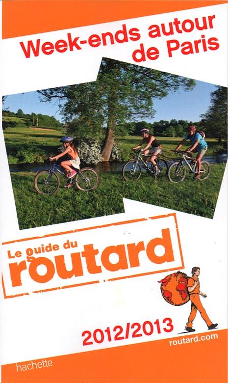 Guide du Routard Week-ends autour de Paris