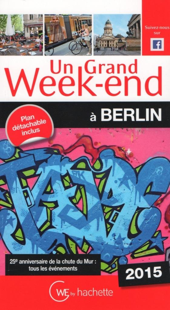 Un Grand Week-end à Berlin 2015 : retrouvez tous les événements du 25e anniversaire de la chute du mur de Berlin
