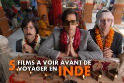 5 films à voir avant un voyage en Inde