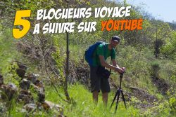 5 blogs voyage à suivre en vidéo sur YouTube