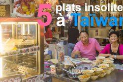 5 plats insolites à Taïwan