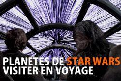 5 planètes de Star Wars à visiter en voyage