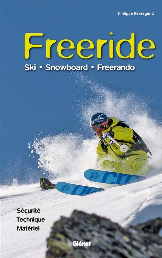 Freeride : ski, snowboard, freerando