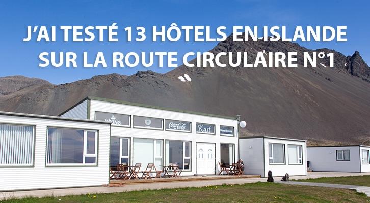 J'ai testé 13 hôtels en Islande sur la route circulaire n°1