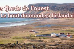Les fjords de l'ouest : le bout du monde à l'islandaise