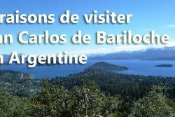 5 raisons de visiter San Carlos de Bariloche en Argentine