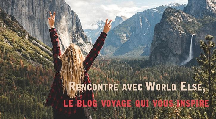 Rencontre avec World Else, le blog voyage qui vous inspire