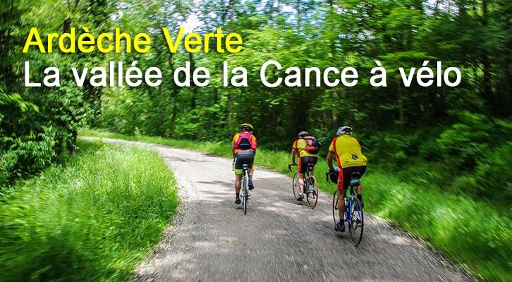 Ardèche Verte : La vallée de la Cance à vélo