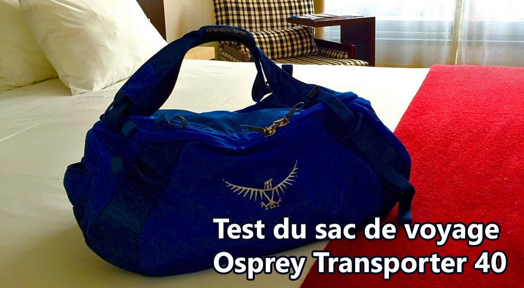 J'ai testé le sac Transporter 40 de chez Osprey
