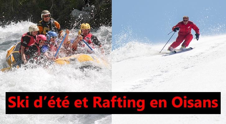 Ski d'été et rafting en Oisans