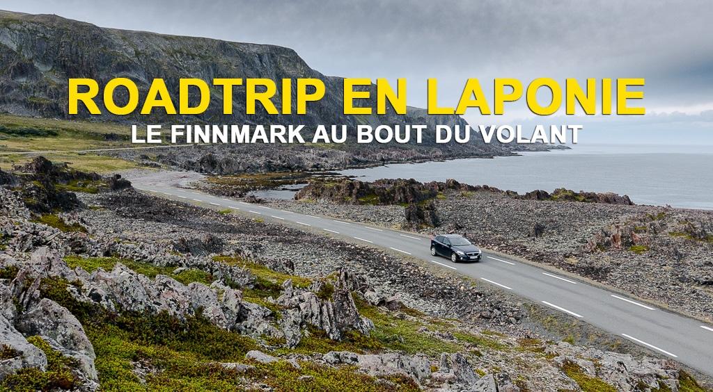 Roadtrip en Laponie : Le Finnmark au bout du volant