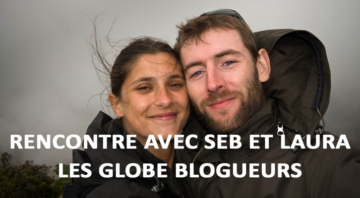 Rencontre avec Seb et Laura, les Globe Blogueurs inspirés par la nature