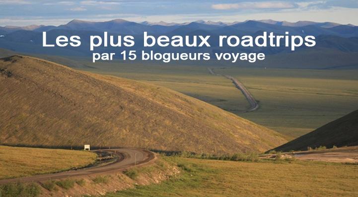 Les plus beaux roadtrips par 15 blogueurs voyage
