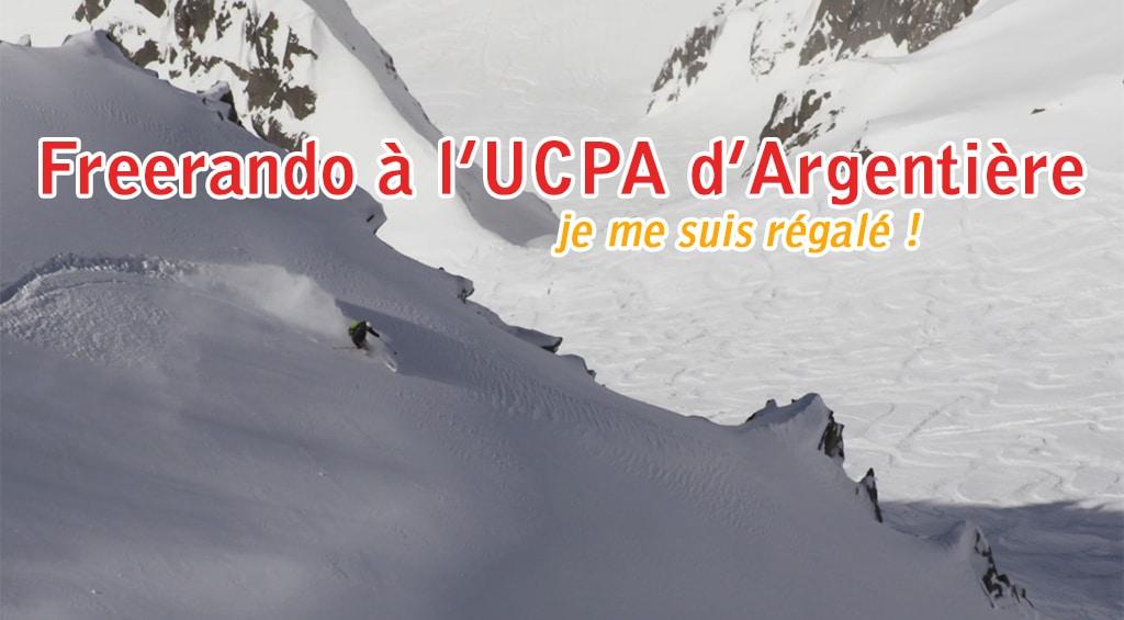 Freerando à l'UCPA d'Argentière : je me suis régalé !