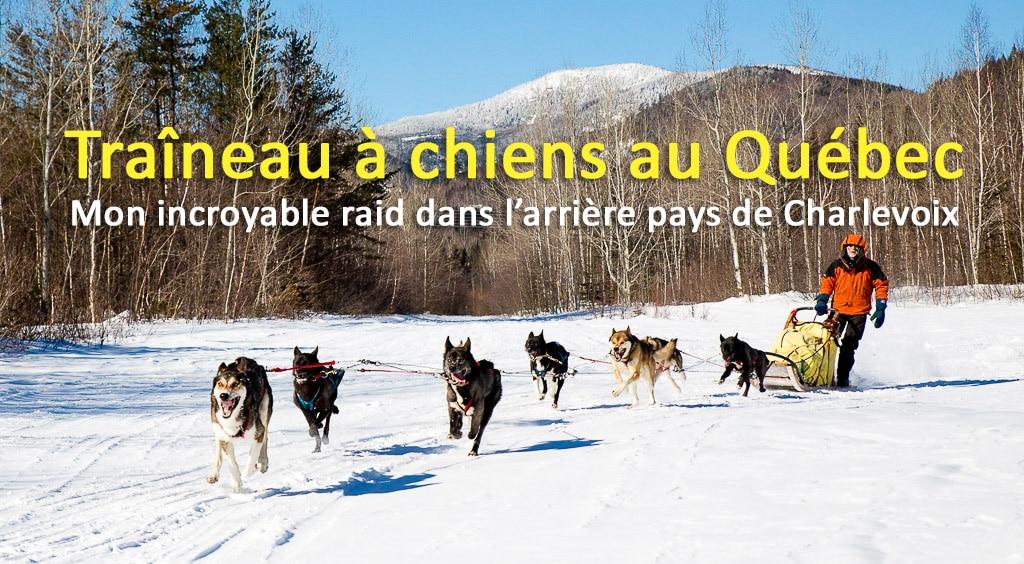 Traîneau à chiens au Québec : mon raid dans l'arrière pays de Charlevoix