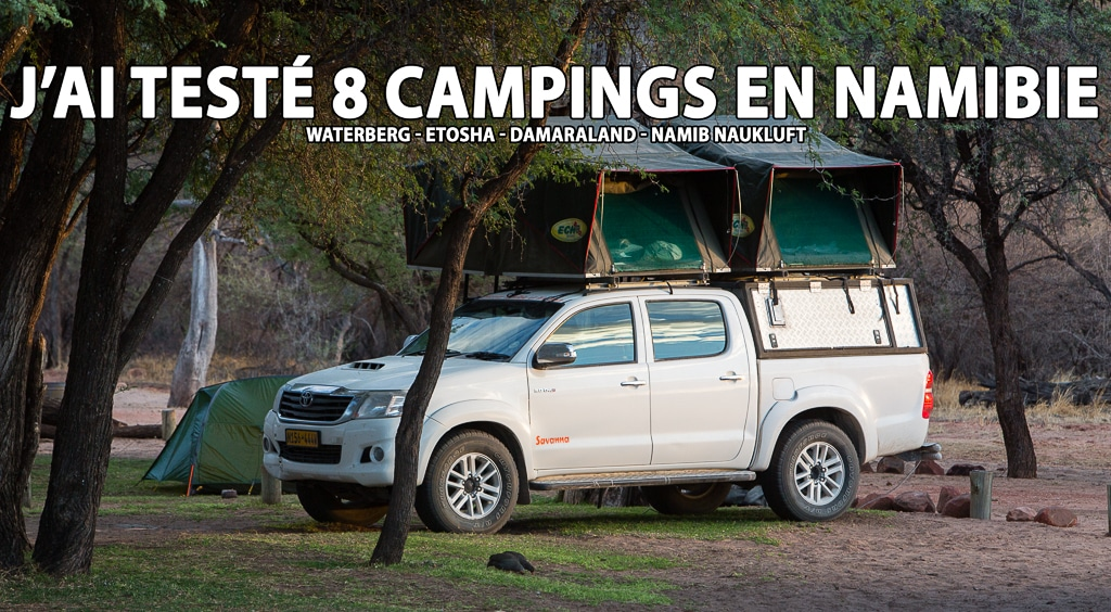 J'ai testé 8 campings en Namibie