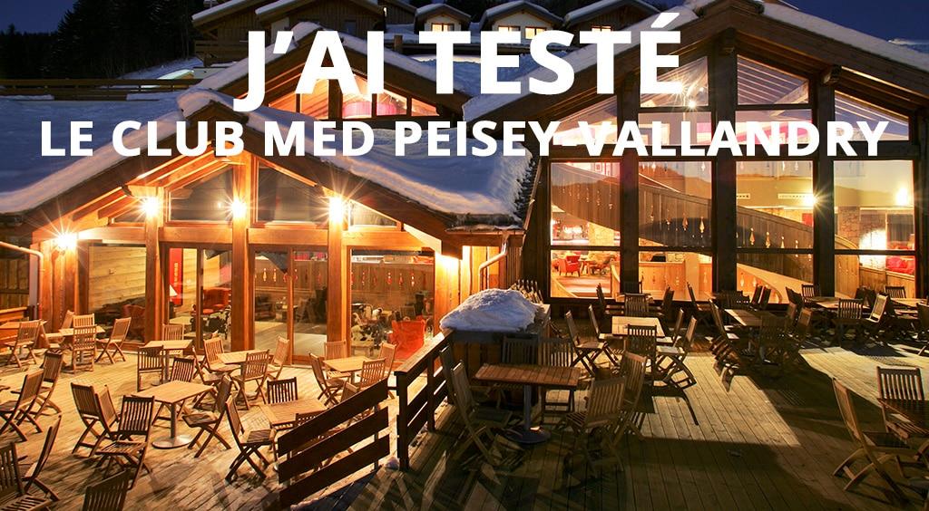 J'ai testé le Club Med Peisey-Vallandry