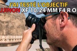 J'ai testé l'objectif Fujinon XF 10-24 mm f4 R OIS