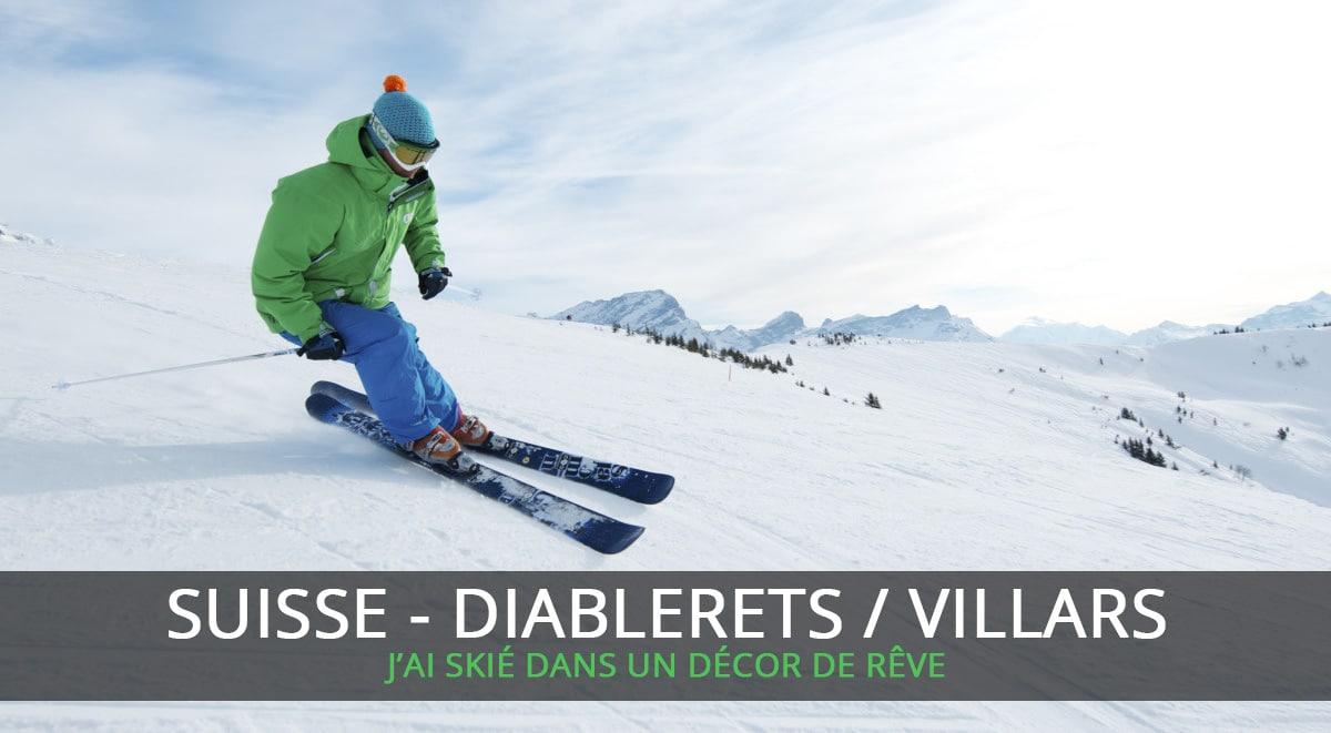 Suisse : j'ai skié aux Diablerets et à Villars dans un décor de rêve