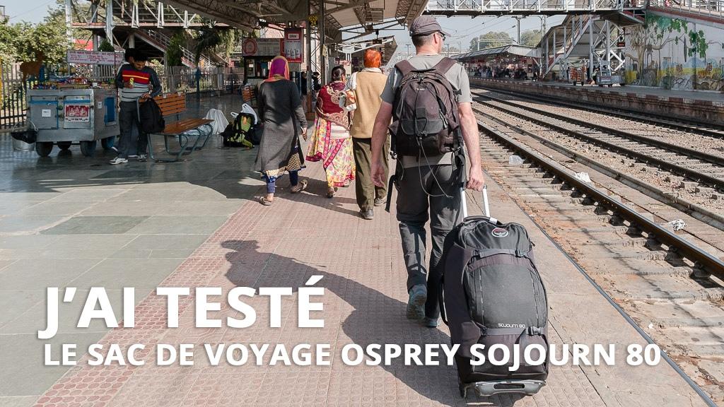 J'ai testé le sac de voyage Osprey Sojourn 80
