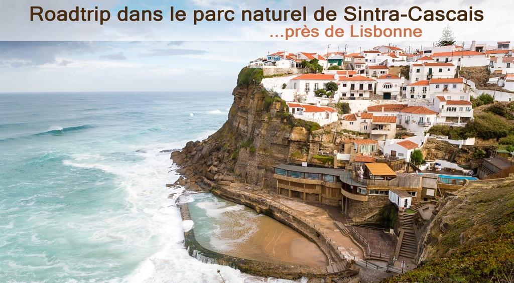 Roadtrip dans le parc naturel de Sintra-Cascais près de Lisbonne
