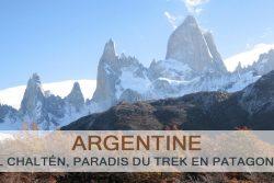 El Chaltén, paradis du trek en Patagonie argentine
