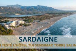 J'ai testé l'hôtel TUI Sensimar Torre Salinas en Sardaigne