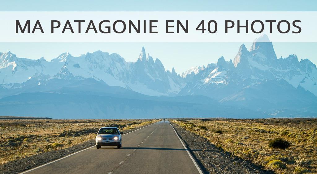 Ma Patagonie en 40 photos