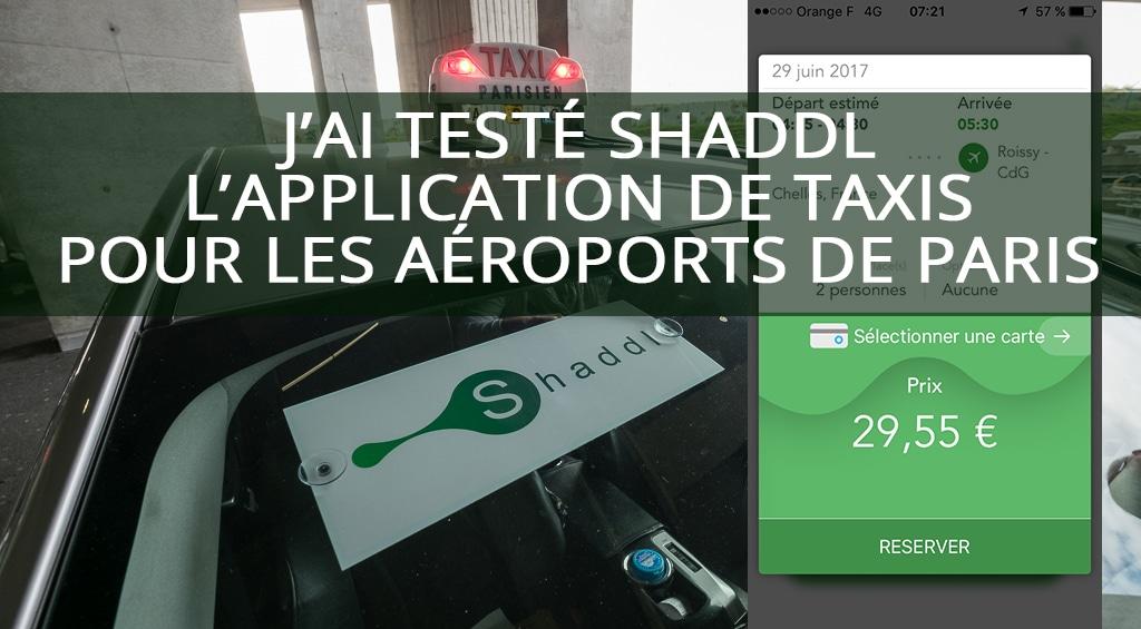 J'ai testé Shaddl, l'application de taxis pour les aéroports de Paris