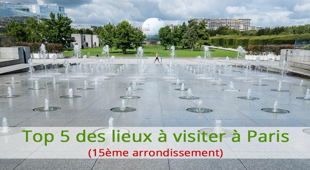 Top 5 des lieux à visiter à Paris (15ème)