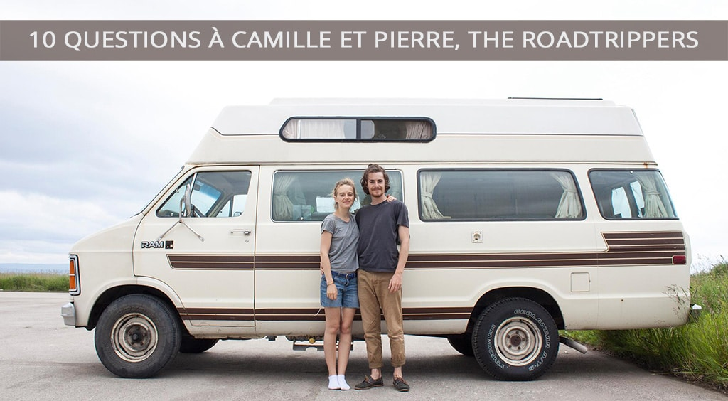 10 questions à Camille et Pierre, the Roadtrippers