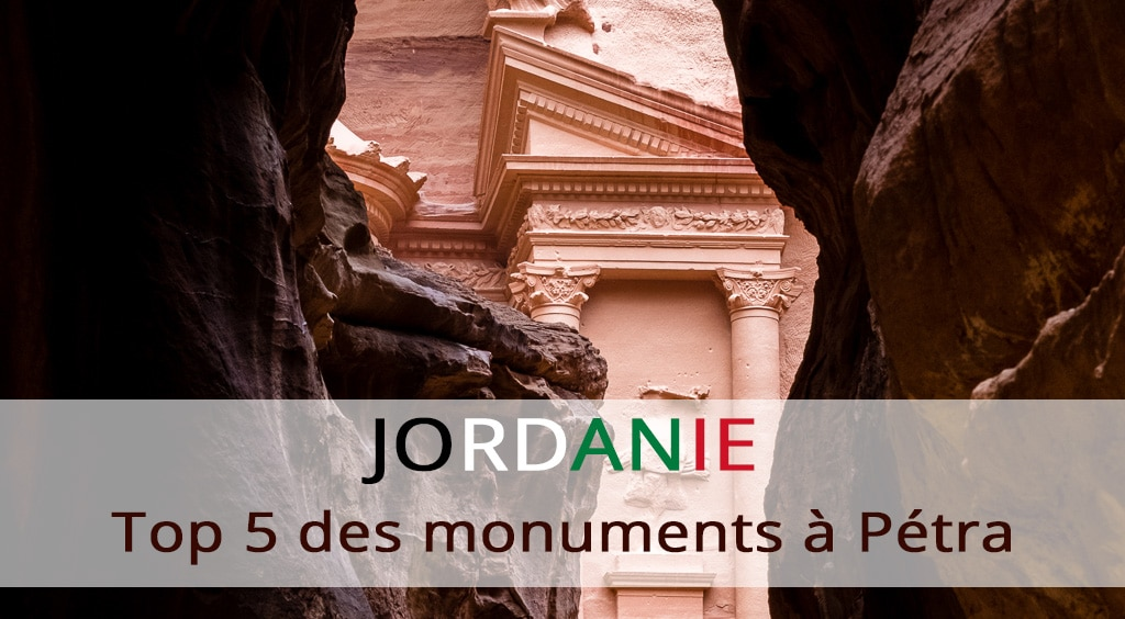 Top 5 des monuments à Pétra