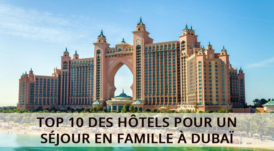 Top 10 des hôtels pour un séjour en famille à Dubaï