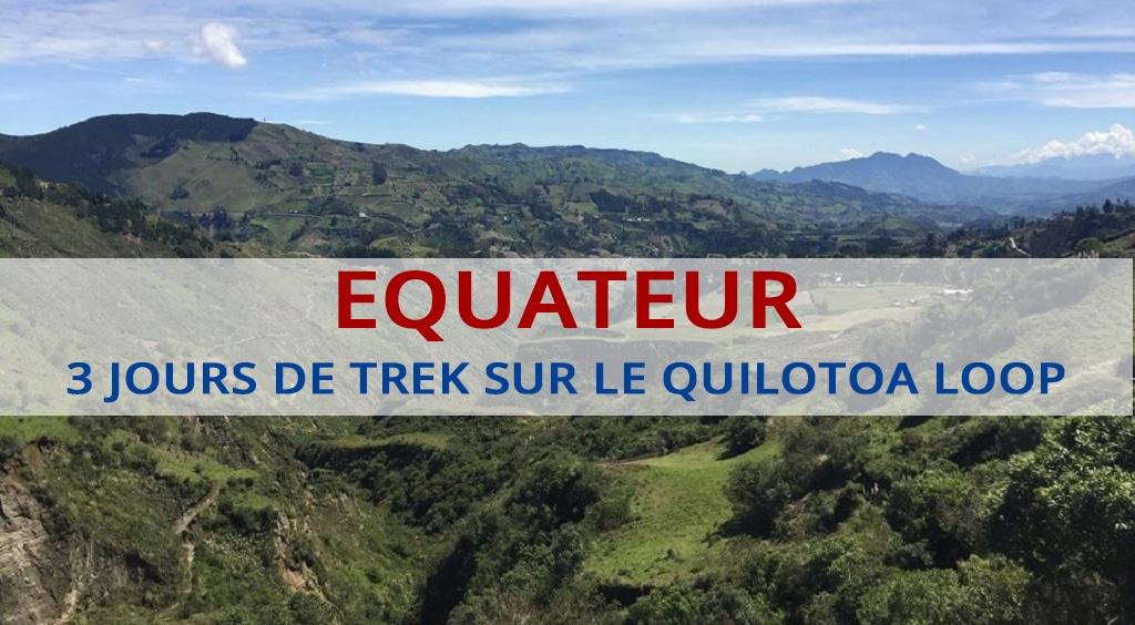 Quilotoa Loop : 3 jours de trek au cœur de la nature andine