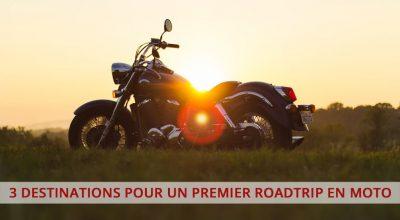 3 destinations pour un premier roadtrip en moto