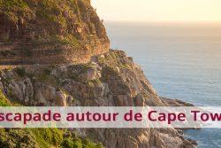 Escapade autour de Cape Town