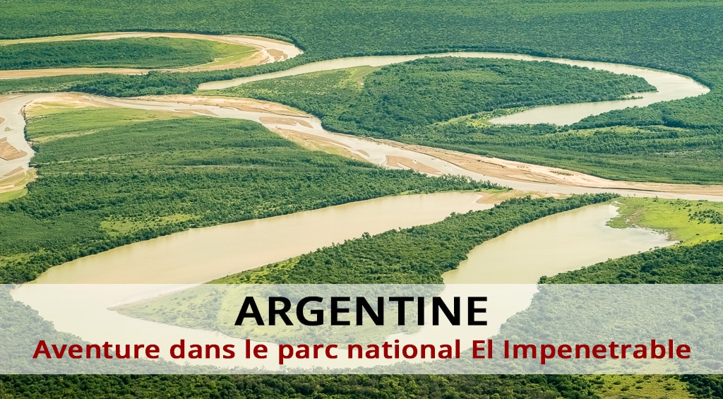 Aventure dans le parc national El Impenetrable
