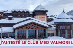 J'ai testé le Club Med Valmorel