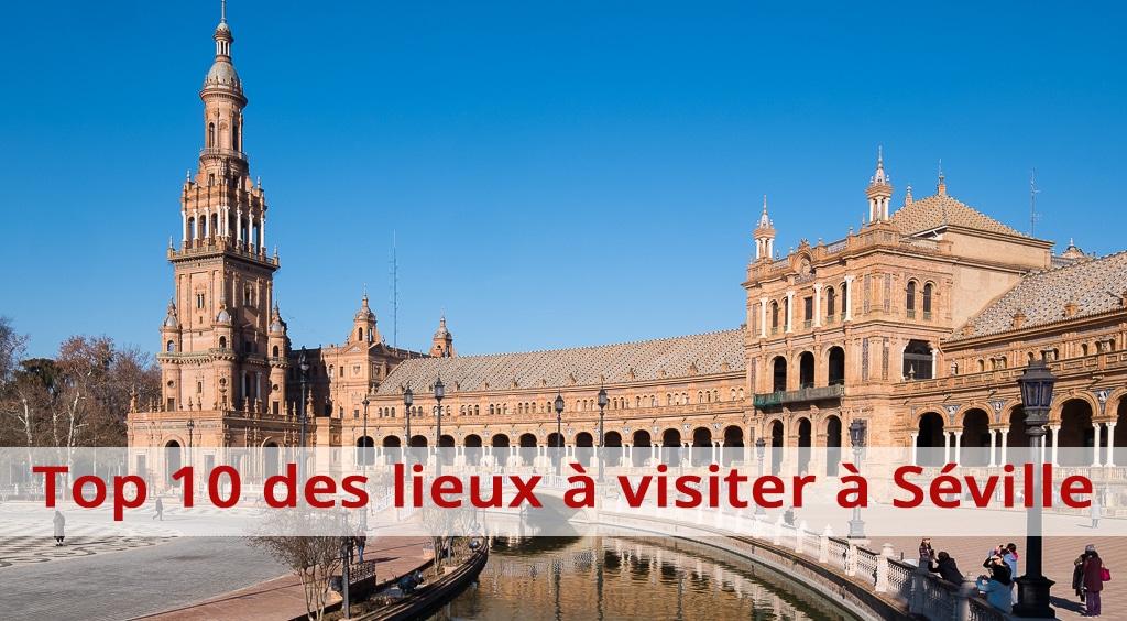 Top 10 des lieux à visiter à Séville
