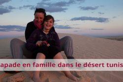 Escapade en famille dans le désert tunisien en 50 photos