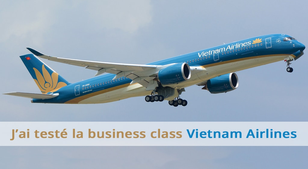 J'ai testé la business class Vietnam Airlines