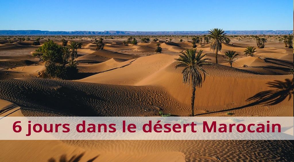 Nous avons passé 6 jours dans le désert Marocain !