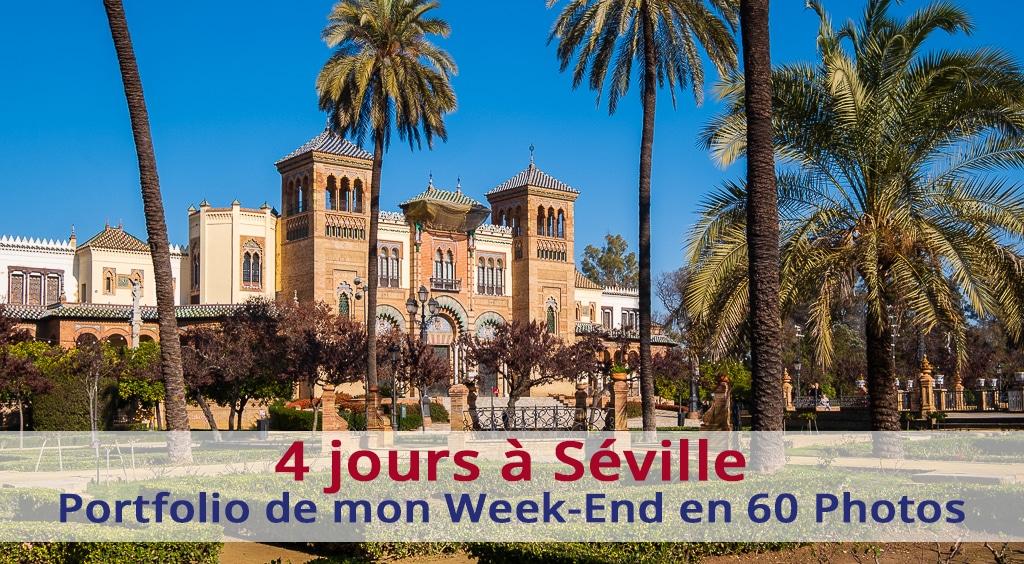 4 jours à Séville : portfolio de mon week-end en 60 photos