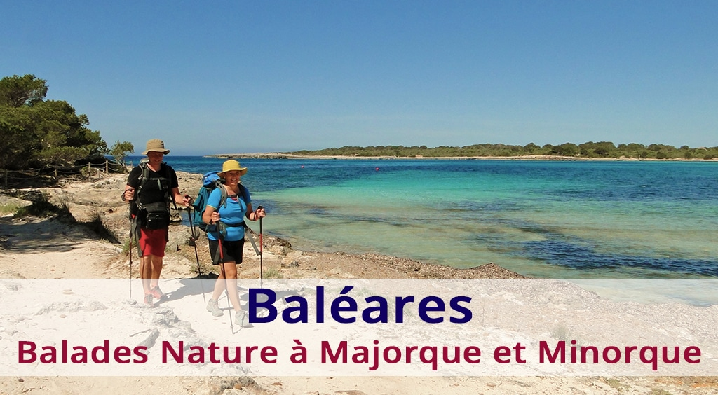 Baléares : Balades nature à Majorque et Minorque