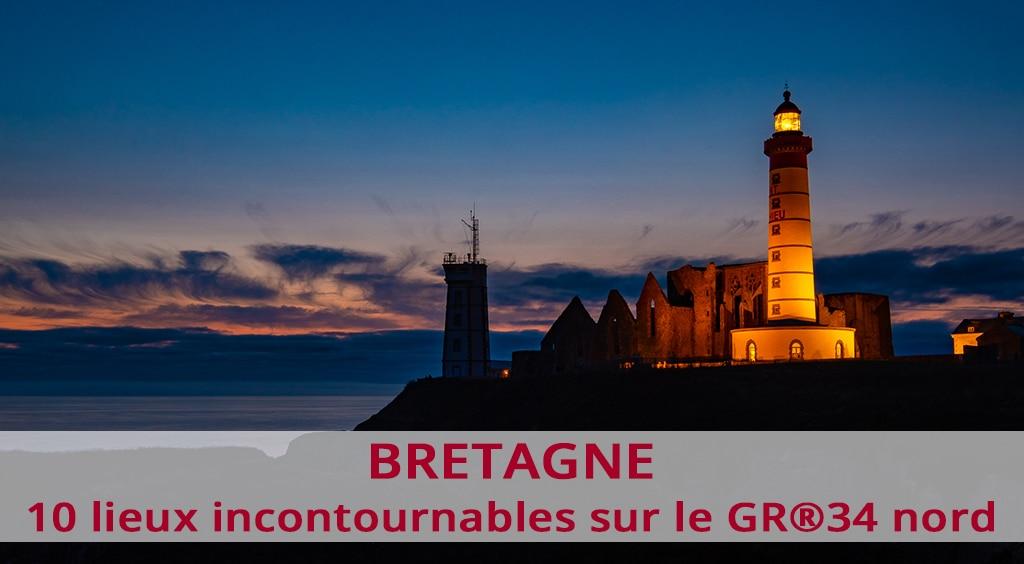 10 lieux incontournables sur le GR®34 en Bretagne