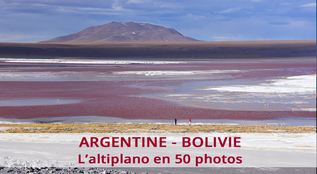 L'altiplano argentin et bolivien en 50 photos