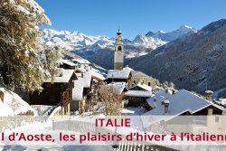 Vallée d'Aoste, les plaisirs d'hiver à l'italienne