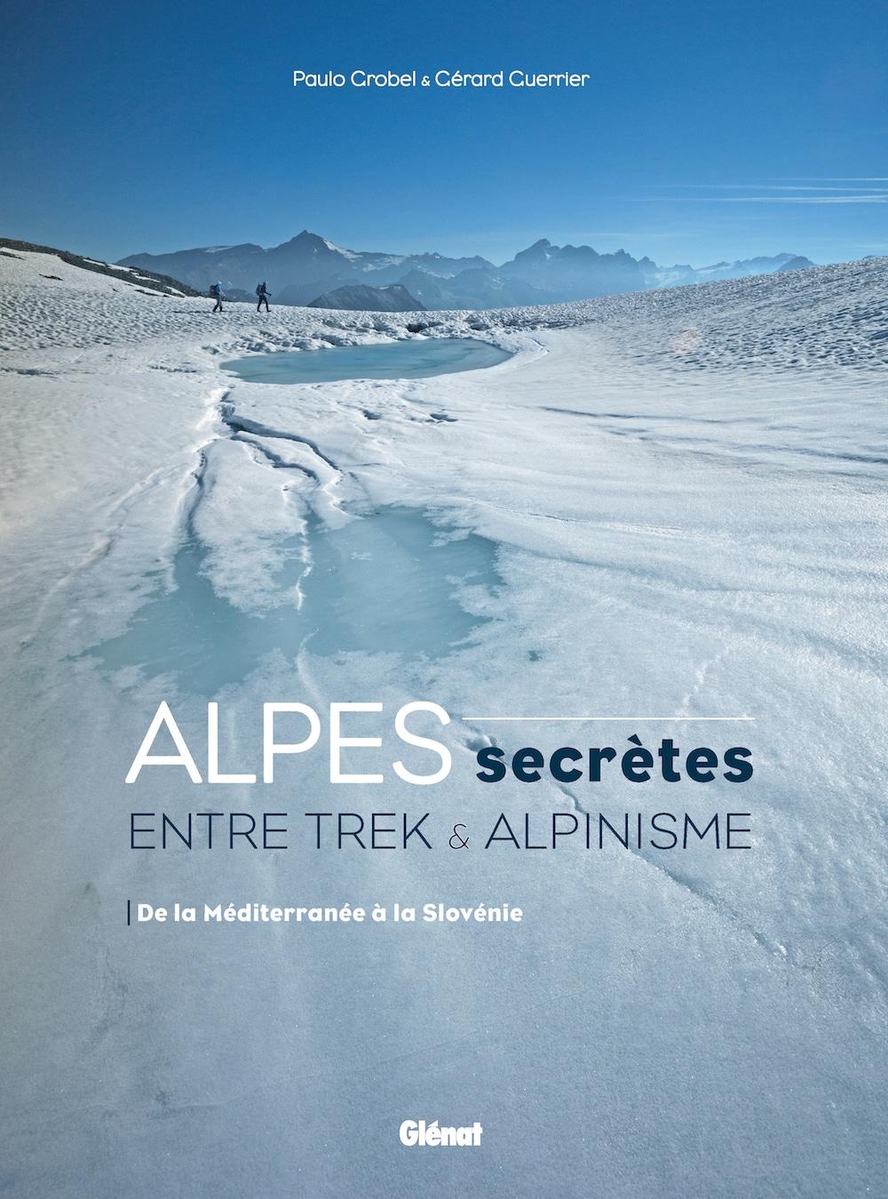Alpes secrètes : entre trek et alpinisme