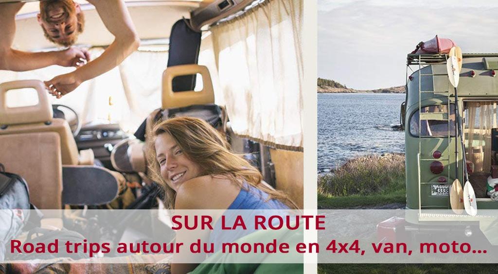 Sur la route : road trips autour du monde en 4x4, van, moto…